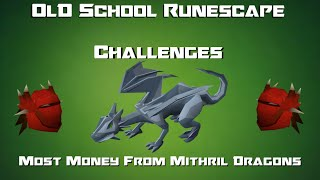 OSRS Challenges: Most Money From Mithril Dragons - Runescape 2007