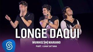 Baixar Munhoz e Mariano feat Luan Santana - Longe Daqui (DVD Ao Vivo no Prudentão)