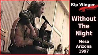 Kip Winger - 'Without the Night' - Phoenix AZ 6-28-97