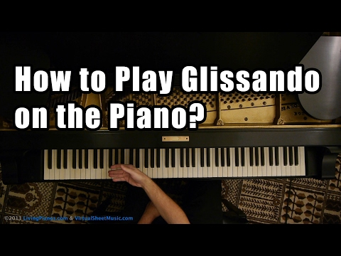 How To Play Glissando On The Piano