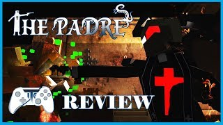 The Padre Review - PC (Video Game Video Review)