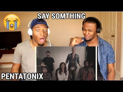 Say Something - Pentatonix (A Great Big World & Christina Aguilera Cover)(REACTION)