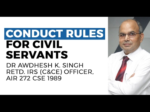 Conduct Rules for Civil Servants: GS 4 (UPSC CSE/IAS Exam)