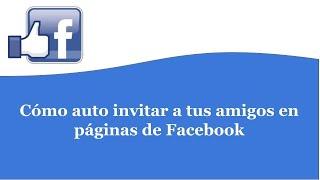 Como auto invitar a tus amigos en páginas de Facebook