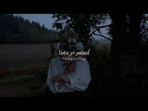 Into Yr Mind – Young Hunting 〚Lyrics Inglés/español〛