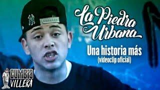 La Piedra Urbana   Una Historia Mas   Video Oficial