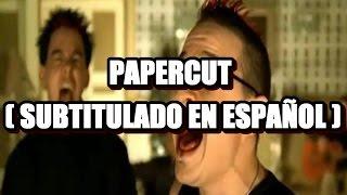 Linkin Park - Papercut ( Subtitulado en Español )