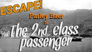 """PARLEY BAER Has the adventure of his life! """"The 2nd Class Passenger"""" • ESCAPE'S Best Stories"""