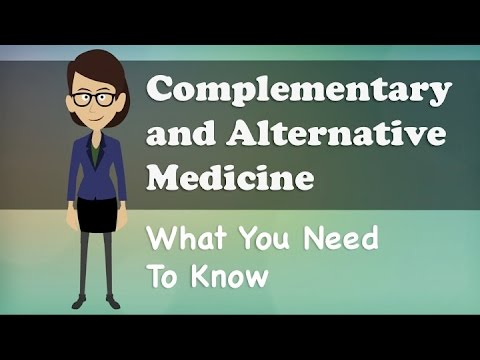 Complementary and Alternative Medicine - What You Need To Know