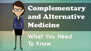 Complementary And Alternative Medicine   What You Need To Know