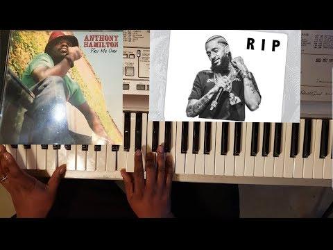 ANTHONY HAMILTON - PASS ME OVER (PIANO TUTORIAL) C MAJOR.   R.I.P Nipsey Hussle