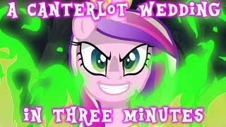 A Canterlot Wedding (Part 1) in Three Minutes