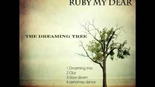 Ruby My Dear - Dreaming Tree