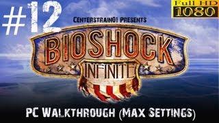 Bioshock Infinite  Walkthrough - Hard PC (Max Settings 1080p) - Part 12 - A History Lesson
