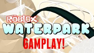 ROBLOX: PLAYING ROBLOXIAN WATERPARK FUNNY MOMENTS
