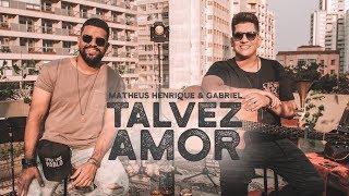 Baixar Matheus Henrique & Gabriel - Talvez Amor (Acústico)