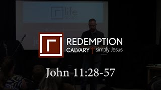 John 11:28-57 - Redemption Calvary