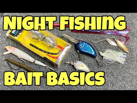 NIGHT FISHING BAIT BASICS