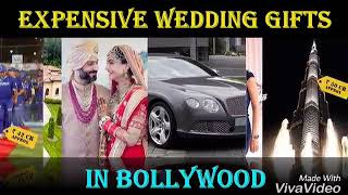 Most Expensive wedding gift by Bollywood stars