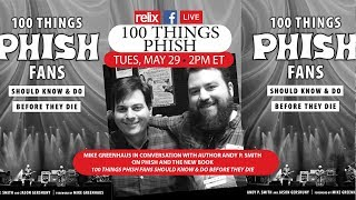 """Mike Greenhaus + Andy P. Smith Discuss """"100 Things Phish"""" :: Live At Relix :: 5/29/18"""