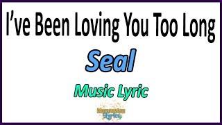 Baixar Seal - I've Been Loving You Too Long - Letra