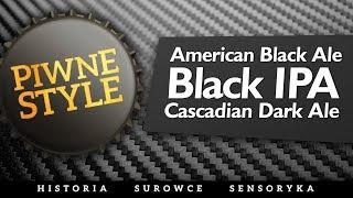 Black IPA / Cascadian Dark Ale / American Black Ale [Piwne Style]