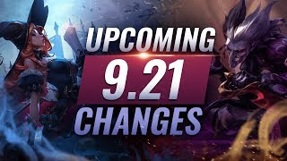 MASSIVE CHANGES: New Buffs & NERFS Coming in Patch 9.21 - League of Legends
