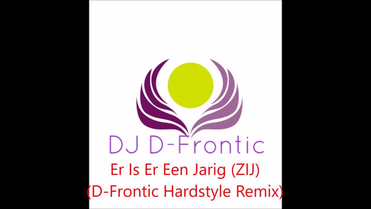er is er een jarig hardstyle DD Company   Er Is Er Een Jarig (ZIJ) (D Frontic Hardstyle Remix  er is er een jarig hardstyle