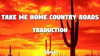 Take Me Home Country Road - John Denver (TRADUCTION FRANÇAISE)