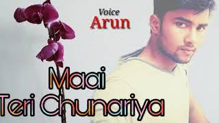 Maai Teri Chunariya | Arun Verma | covered song