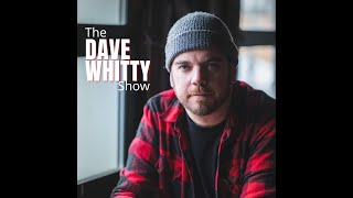 The Dave Whitty Show - Episode 15 with Greg Bruce