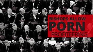 Bishops Allow Porn Profiteering