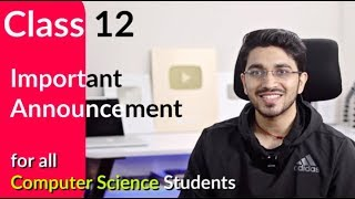 Class 12 Computer Science for Board Exams | ????Important Announcement