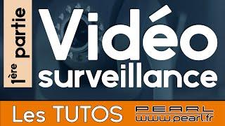 Vidéosurveillance EP1 - Caractéristiques - Conseils et Astuces [TUTO PEARL]