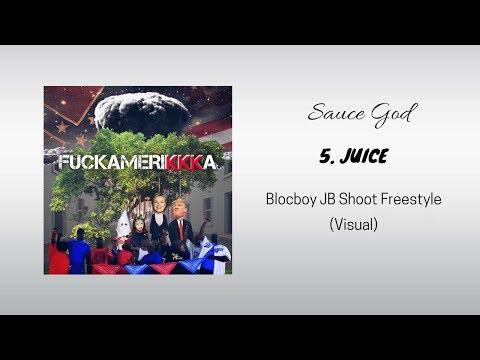 Sauce God - Juice | BlocBoy JB Freestyle