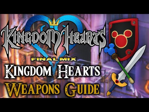 Kingdom Hearts 1.5 HD Final Mix- Weapons Guide
