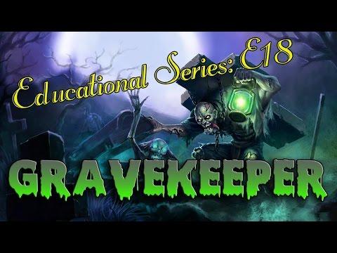 Educational Series E18: Gravekeeper