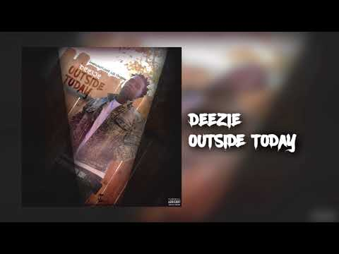 Deezie - Outside Today