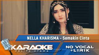 Semakin Cinta  Karaoke  - Nella Kharisma