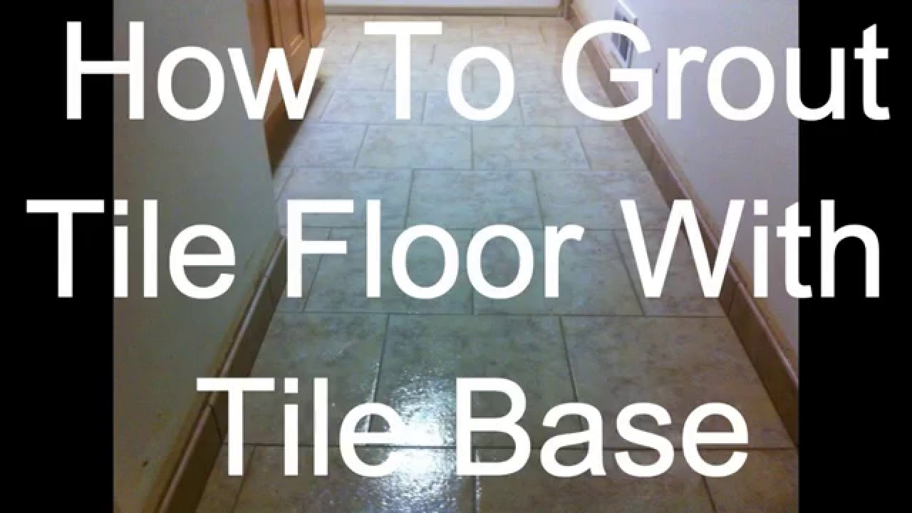 How To Grout Floor With Tile Base By Dave Blake - YouTube