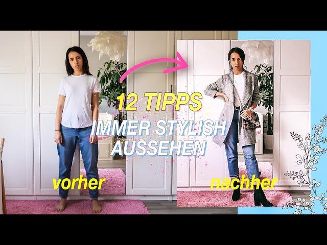12 SCHRITTE, um IMMER STYLISH AUSZUSEHEN | Outfits kombinieren Guide