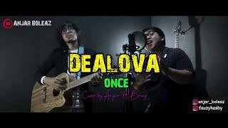 Dealova - Once  Versi Gitar Akustik  Cover By Anjar Boleaz Ft. Bray