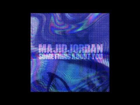 Majid Jordan - Something About You (Lyrics)