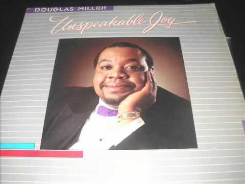 """Unspeakable Joy"" - Douglas Miller"