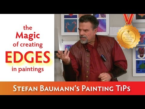 The Magic of Creating Edges in Your Paintings