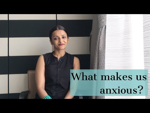 What makes us anxious?