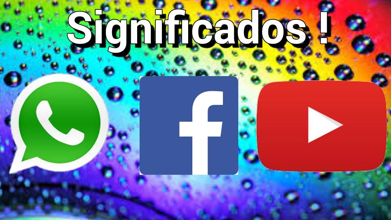 Significado De Whatsapp   Facebook   Youtube By   Mixael