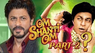 Is Om Shanti Om Pt.2 On The Cards?