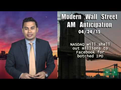 Modern Wall Street AM Anticipation: April 24, 2015