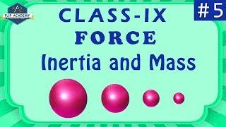 Force 05 : Inertia and Mass (CBSE , Class IX ,Physics)